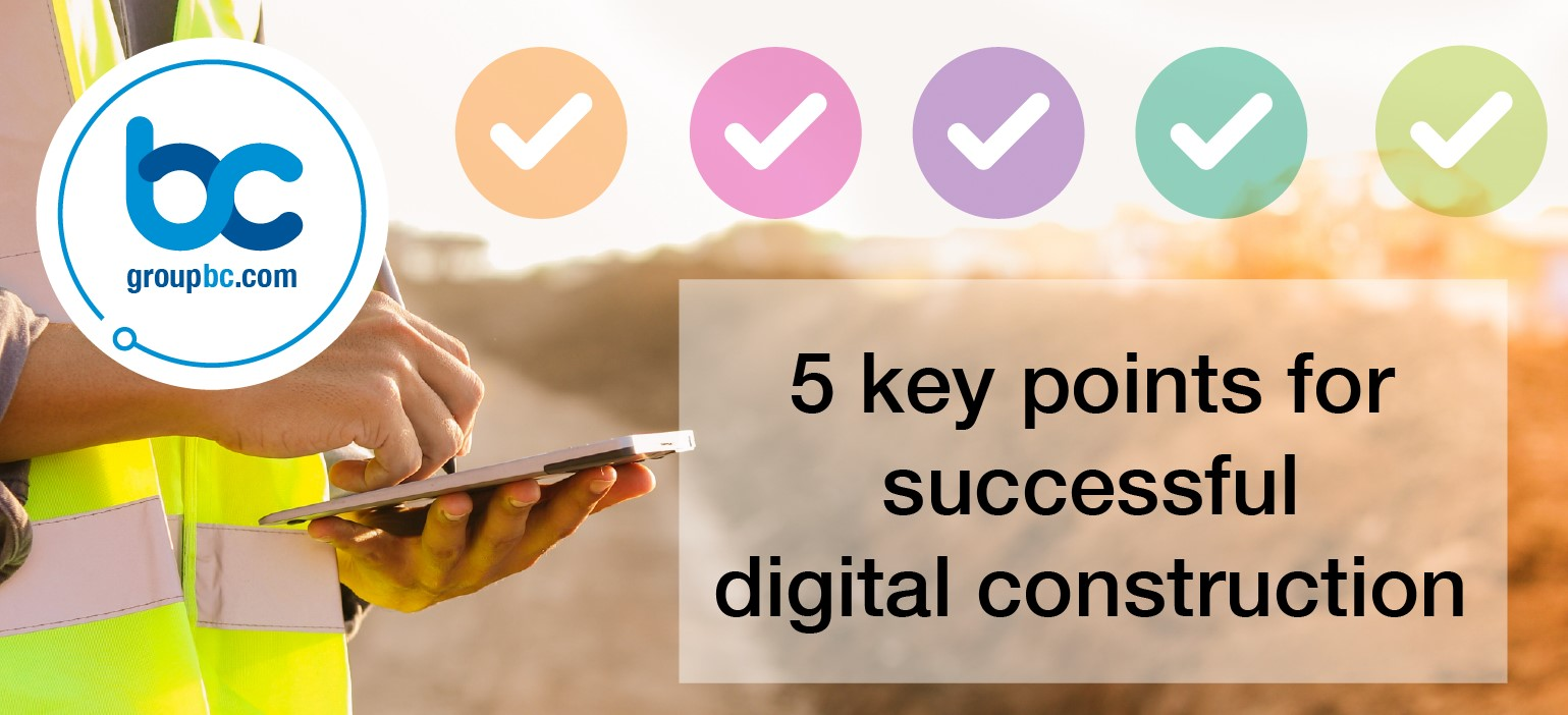 5 key points for successful digital construction