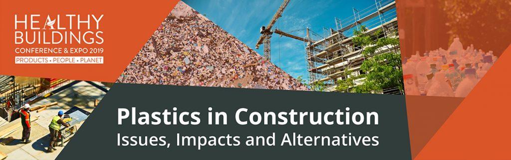 Healthy Buildings, sustainable building, plastics in construction.